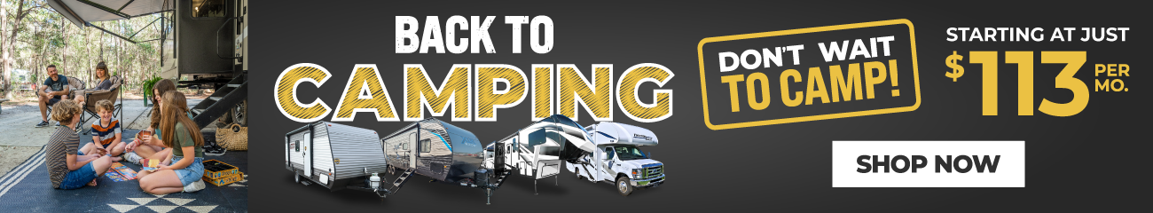 Back to Camping: Don't wait to camp! Starting at just $113/month. Shop Now
