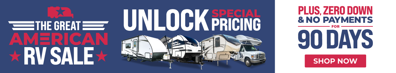The Great American RV Sale: Unlock special pricing; plus zero down and no payments for 90 days