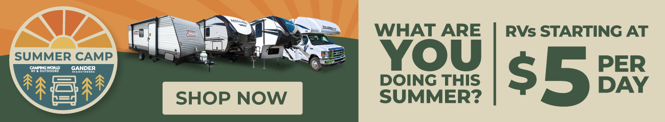 Summer Camp: What are you doing this Summer? RV's starting as low as $5 per day