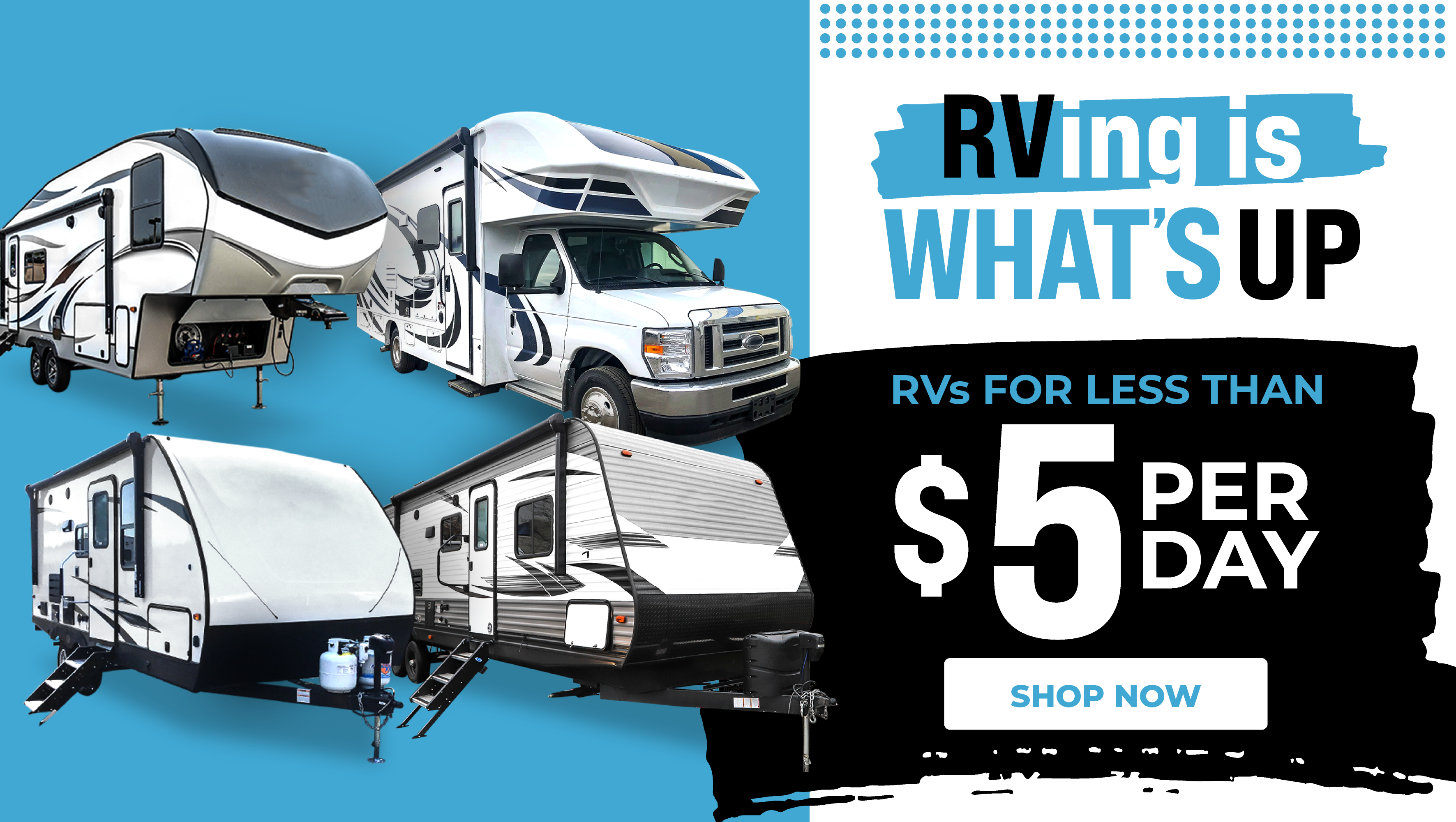 RVing is What's up: RVs for less than $5 per day. Shop now
